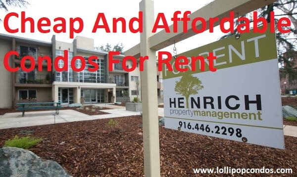 Cheap And Affordable Condos For Rent